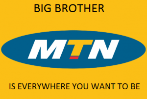 MTN Uganda: Big Brother is Everywhere you Want to Be